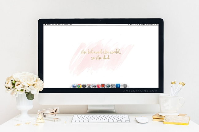 Free Wallpaper Download | She believed she could, so she did. | www.amylorraine.com