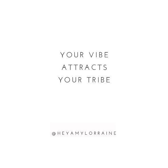 Your vibe attracts your tribe | www.amylorraine.com