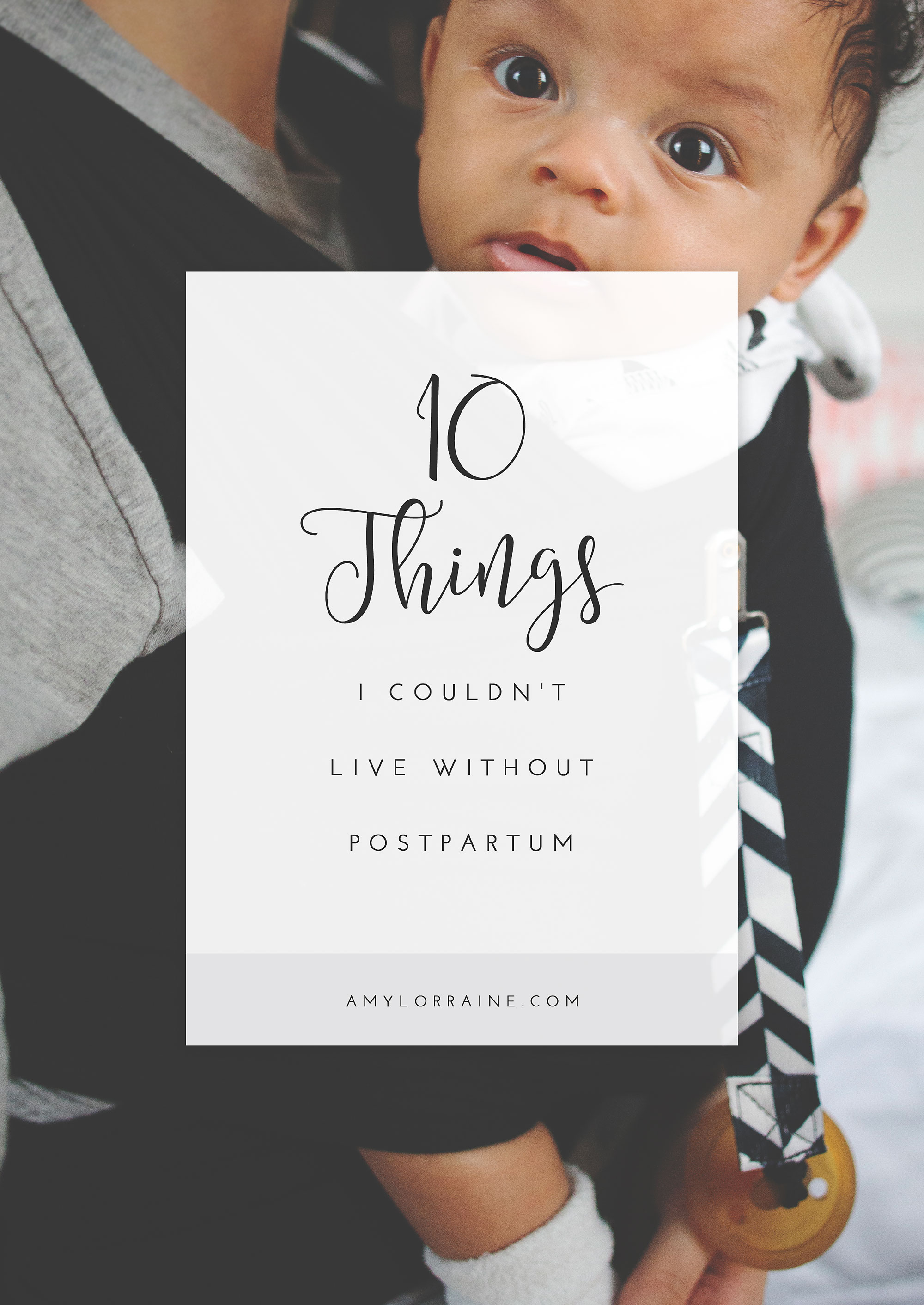 10 Things I Couldn't Live Without Postpartum | www.amylorraine.coma